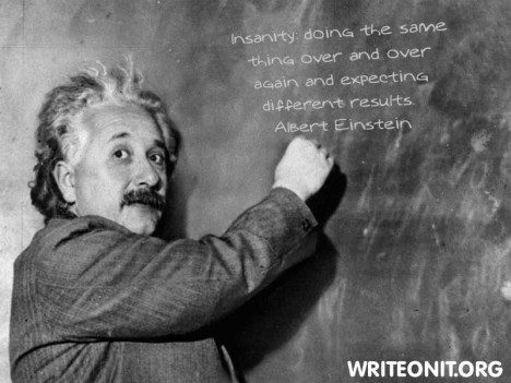 Insanity - Einstein quote