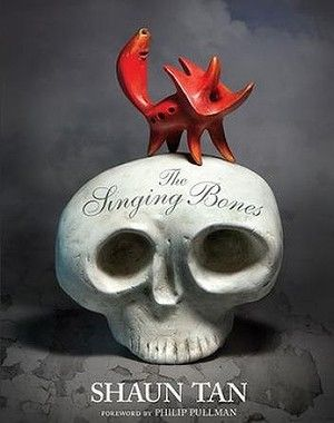 The singing bones - Shaun Tan